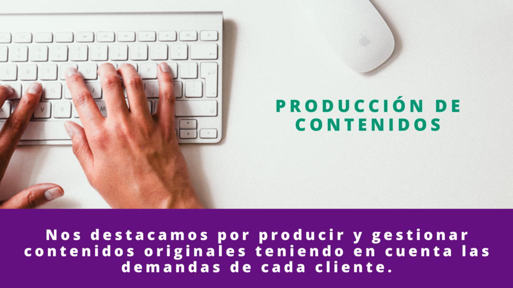 PRODUCCIÓN DE CONTENIDOS